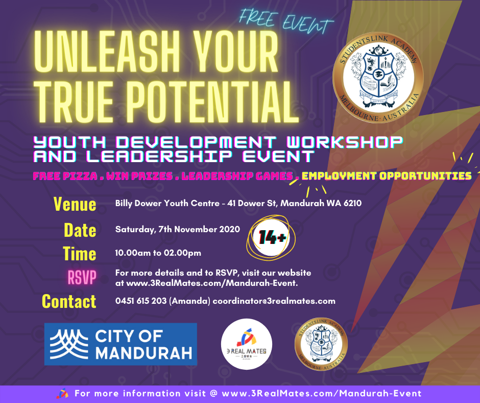 "The ""3RealMatesYouth Development Workshop and Leadership Event."" is proudly being hosted by City of Mandurah with the help of StudentsLink Academy!"